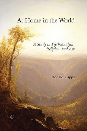 At Home in the World: A Study in Psychoanalysis,...