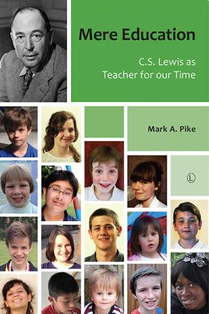 Mere Education: C.S. Lewis as Teacher...