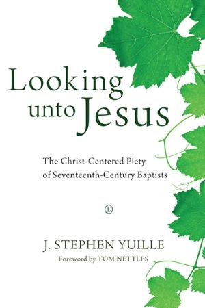 Looking unto Jesus: The Christ-Centered...