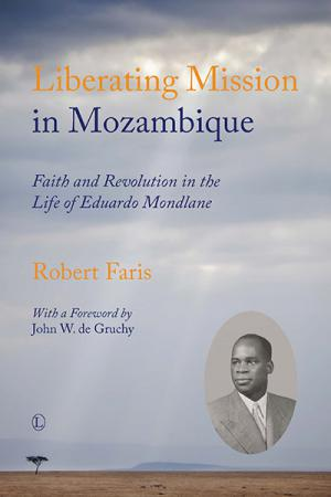 Liberating Mission in Mozambique: Faith ...