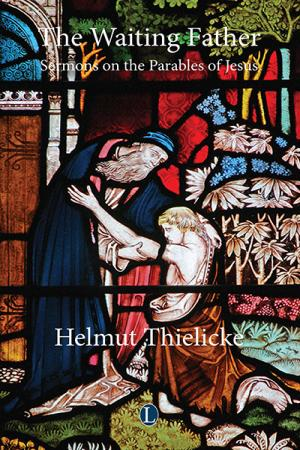 The Waiting Father: Sermons on the Parables...