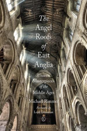 The Angel Roofs of East Anglia: Unseen ...