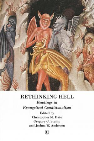 Rethinking Hell: Readings in Evangelical...