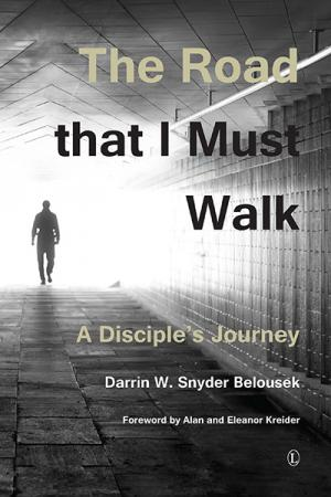The Road That I Must Walk: A Disciple's ...