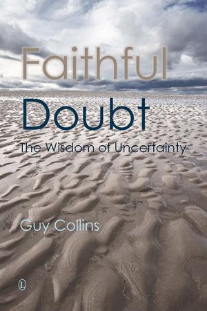 Faithful Doubt: The Wisdom of Uncertainty