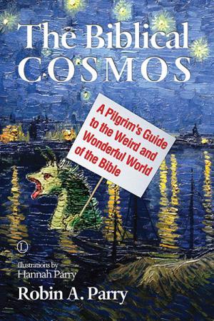 The Biblical Cosmos: A Pilgrim's Guide...