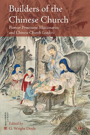 Builders of the Chinese Church: Pioneer ...
