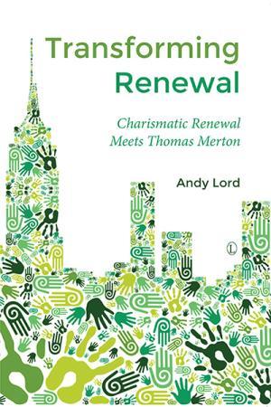 Transforming Renewal: Charismatic Renewal...