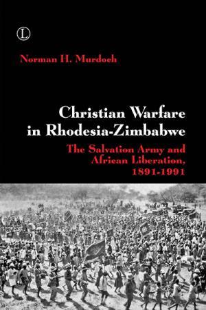 Christian Warfare in Rhodesia-Zimbabwe:...
