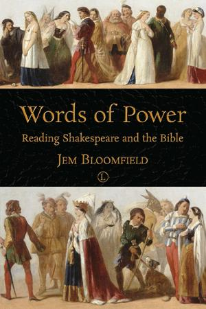 Words of Power: Reading Shakespeare and the Bible