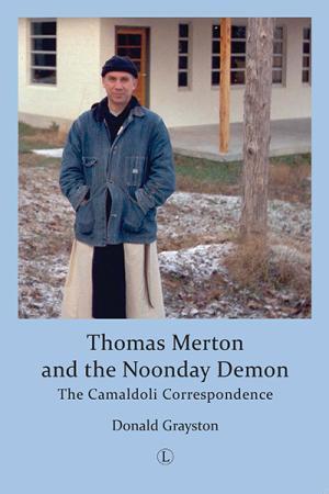 Thomas Merton and the Noonday Demon:...