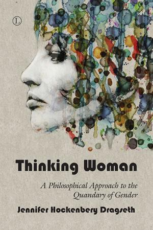 Thinking Woman: A Philosophical Approach...