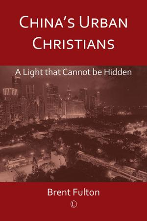 China's Urban Christians: A Light that ...