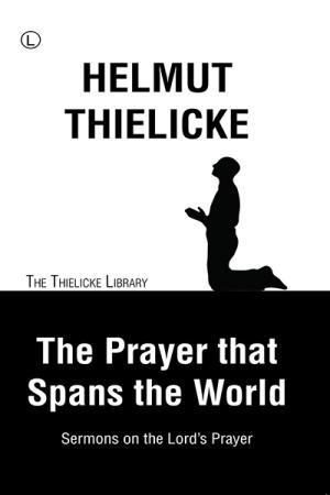 The Prayer That Spans the World: Sermons...