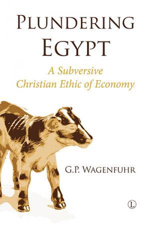 Plundering Egypt: A Subversive Christian...