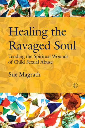 Healing the Ravaged Soul: Tending the...