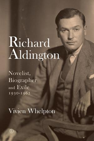 Richard Aldington: Novelist, Biographer...