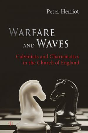 Warfare and Waves: Calvinists and Charismatics ...
