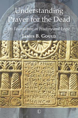 Understanding Prayer for the Dead: Its ...