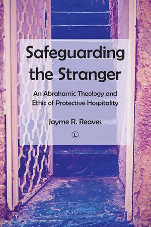 Safeguarding the Stranger: An Abrahamic ...