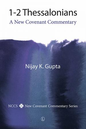 1-2 Thessalonians: A New Covenant Commentary
