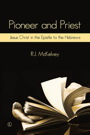 Pioneer and Priest: Jesus Christ in...