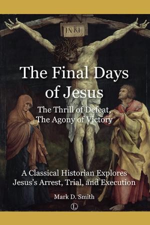 The Final Days of Jesus: The Thrill...