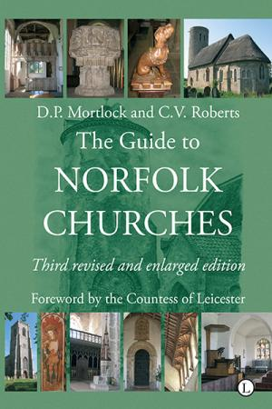 The Guide to Norfolk Churches: Third...