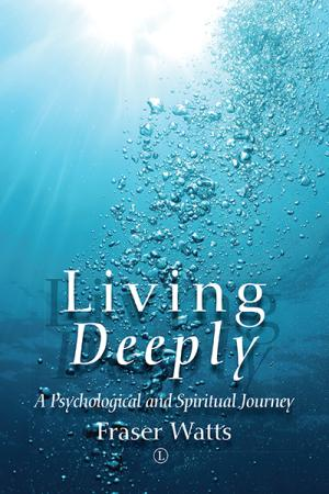Living Deeply: A Psychological and Spiritual ...