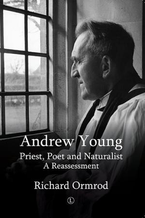Andrew Young: Priest, Poet and Naturalist: ...