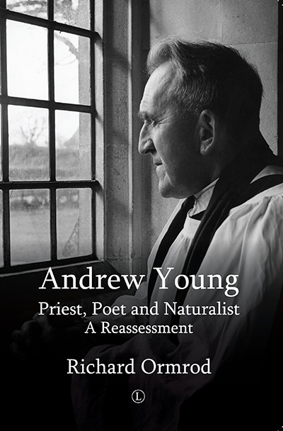 Andrew Young: Priest, Poet and Naturalist:...