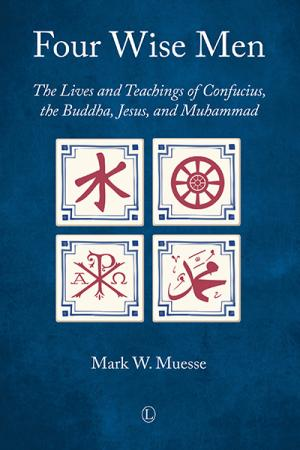 Four Wise Men: The Lives and Teachings...
