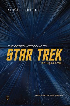 The Gospel According to Star Trek: The...