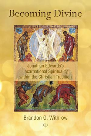Becoming Divine: Jonathan Edwards's ...