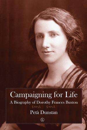 Campaigning for Life: A Biography of ...