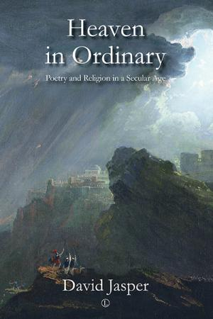 Heaven in Ordinary: Poetry and Religion ...