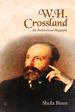 W.H. Crossland: An Architectural Biography