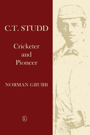 C.T. Studd: Cricketer and Pioneer