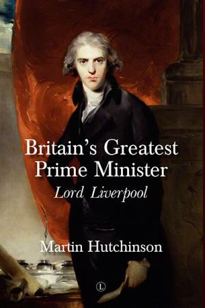 Britain's Greatest Prime Minister: Lord ...