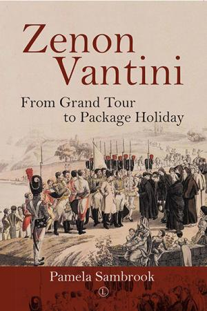 Zenon Vantini: From Grand Tour to Package Holiday