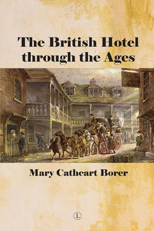 The British Hotel Through the Ages
