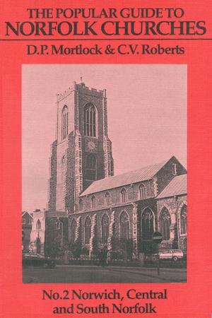 Popular Guide to Norfolk Churches: Volume...